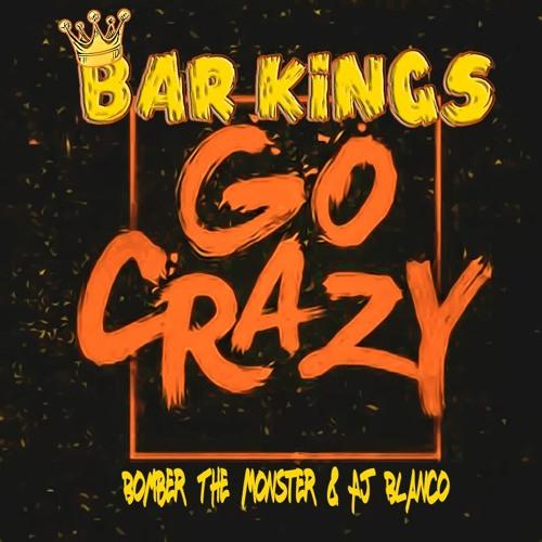 Go Crazy - (Bomber The Monster & AJ Blanco