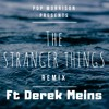 Stranger Things (The TV show) Ft Derek Meins