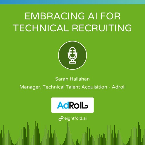 Embrace AI for Technical Recruiting — Sarah Hallahan, AdRoll