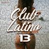 DJ GIAN - Club Latino Mix Vol 13 (Reggaeton Mayo / Junio 2018) Portada del disco