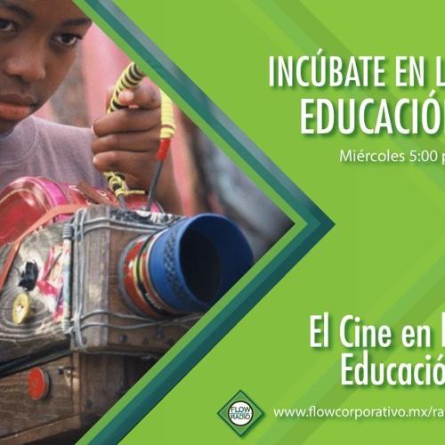 Incúbate en la educación 07 - El Cine en la Educación