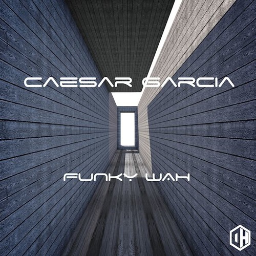 Caesar Garcia - Funky Wah - Out June 22nd