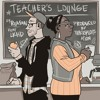 Teacher's Lounge (feat. LKHD)