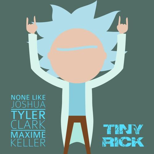 THE TINY RICK RAP (ft. Maxime Keller prod. Tyler Clark)