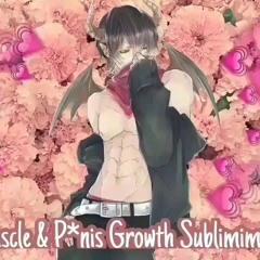 Muscle  Pnis Growth Subliminal  {smol Subliminals}