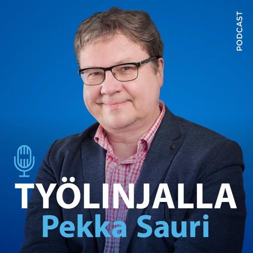 Työlinjalla Pekka Sauri: Jakso 5 Digi ja vuorovaikutus (Katri Saarikivi ja Outi Taivainen)