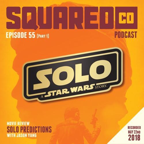 Episode 55.1 SOLO PreCap