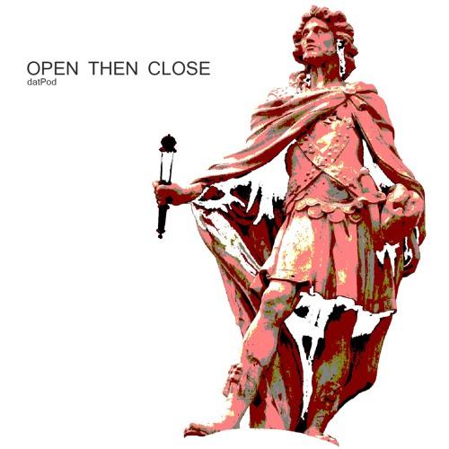 Open Then Close