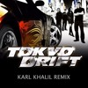 Tokyo Drift (Karl Khalil Remix) [FREE DOWNLOAD]