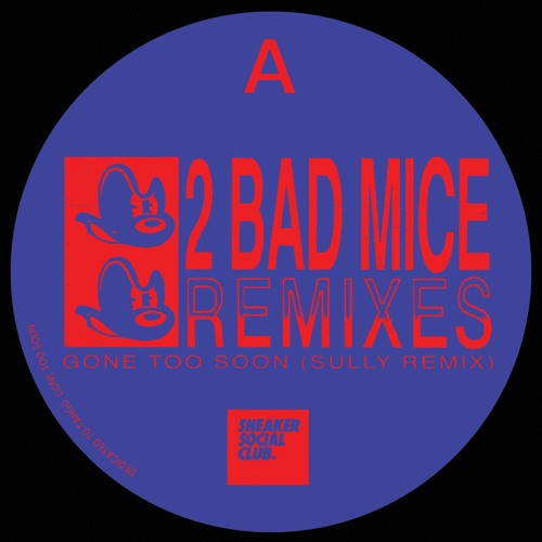 2 Bad Mice Remixes - SNKR014