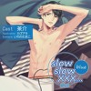 slow slow XXX...2nd Blue アニ特「夜、その後」after Blue ver