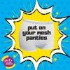 Put On Your Mesh Panties – Episode 79