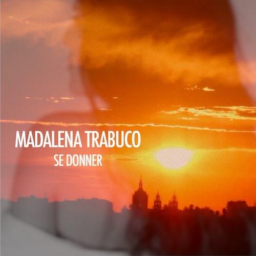 Se Donner (Radio Edit)- Madalena Trabuco