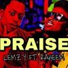Lemzy Ft Raheem - Praise Prod. By A MajorBeatz