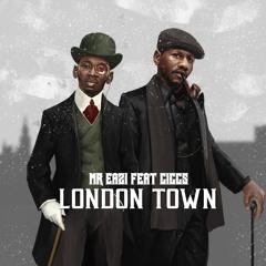 MR EAZI FT GIGGS - LONDON TOWN