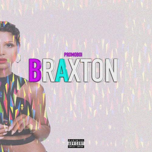 PromoBoi- Braxton