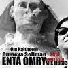 ENTA OMRY | OMNEYA SOLIMAN | OM KALTOOM |  MIX MUSIC AHMED ELSISI