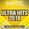 Mattic Ultra Hits 2018 (DJ Edits Volume 2)[FREE DOWNLOAD]