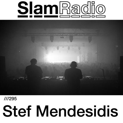#SlamRadio - 295 - Stef Mendesidis