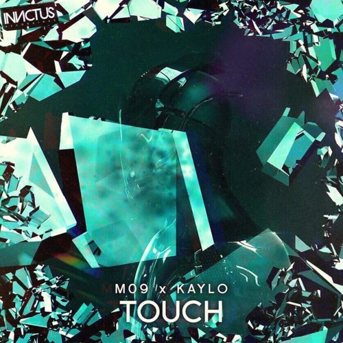 M09. x KAYLO - Touch (Original Mix) [Invictus Recordings]