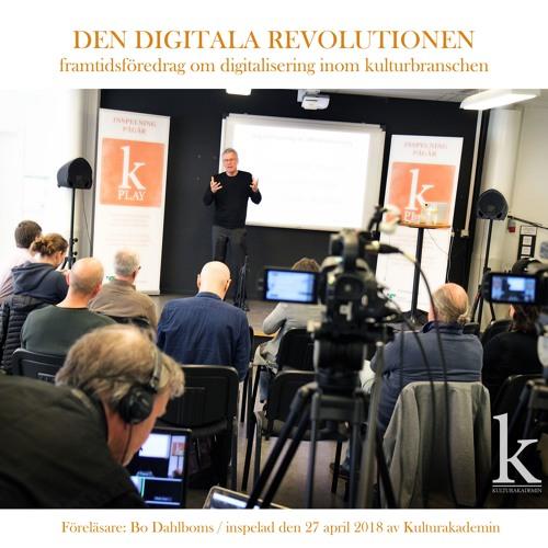 Den digitala revolutionen med inriktning på kulturbranschen med Bo Dahlbom (27 april 2018)