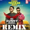 Pakke Truckan Wale Remix Nishawn Bhullar Dj Sunny Qadian