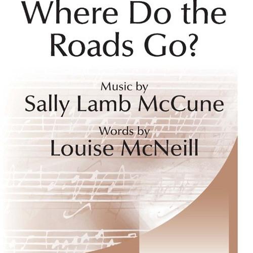 Where Do The Roads Go?