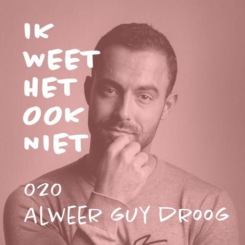 020 Alweer Guy Droog (met Guy Droog dus)