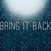 Bring It Back (Official Audio)