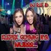 DJ DUGEM KLEPEK GOYANG NYA ANJIRR ☆ DJ .R.I.E ID ☆