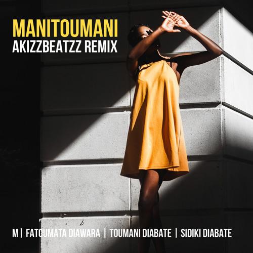 M Feat. Fatoumata Diawara - Manitoumani (AkizzBeatzz Remix)