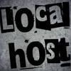 """LOCAL HOST - """" MUAK """""""