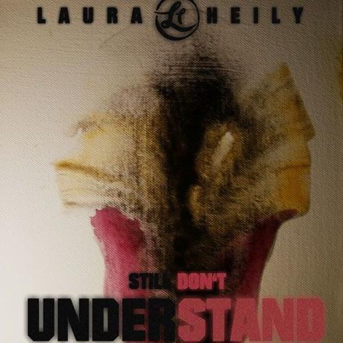 Laura Heily - Still Don't Understand