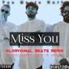Miss u Gloryginal beats remix