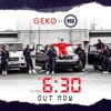 Geko Feat. NSG - 6:30 [Official Audio]