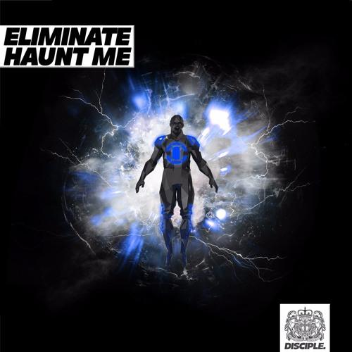 Eliminate - Haunt Me