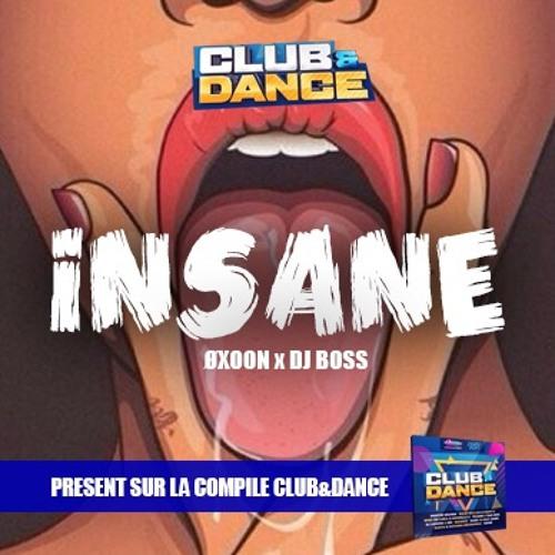 ØXOON x Dj Boss - Insane (Club&Dance Original Mix)