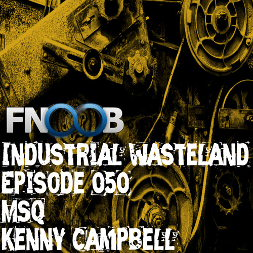 Kenny Campbell - Industrial Wasteland Episode 050