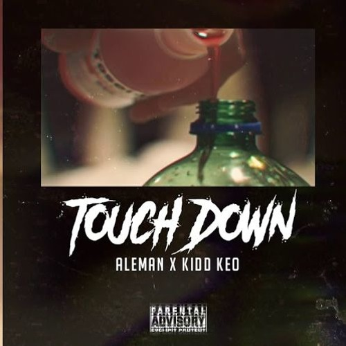 Kidd Keo Ft. Aleman - TOUCHDOWN