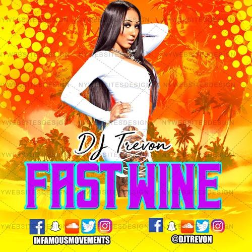 DJ Trevon - Fast Wine - INFAMOUSRADIO.COM