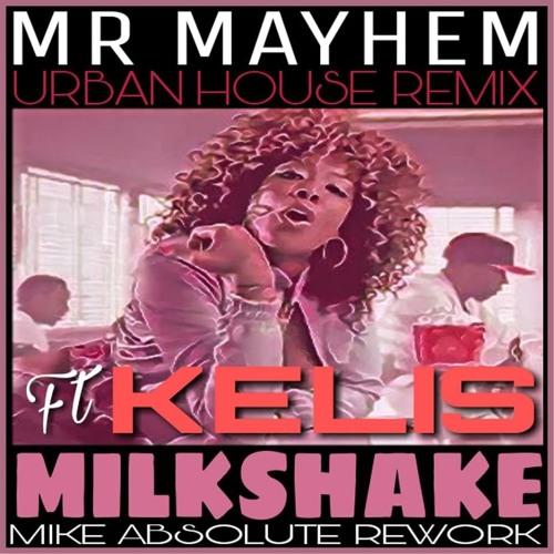 Mr Mayhem Ft  Kelis  Milkshake