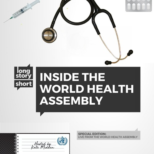 #16: Inside the World Health Assembly