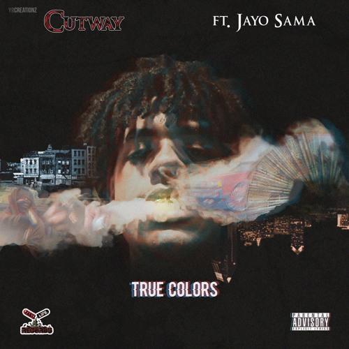 Cutway  Ft. Jayo Sama - True Colors