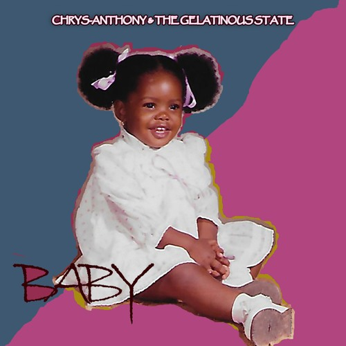 The Gelatinous State: Baby