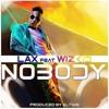 Download L.A.X – Nobody ft. Wizkid via 9jagist.com.ng Mp3