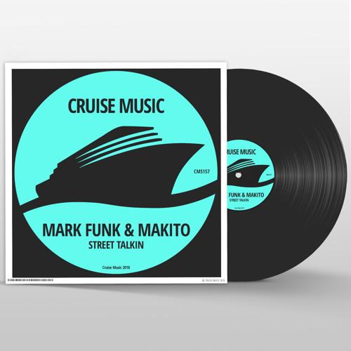 CMS157 : Mark Funk, Makito - Street Talkin (Original Mix)