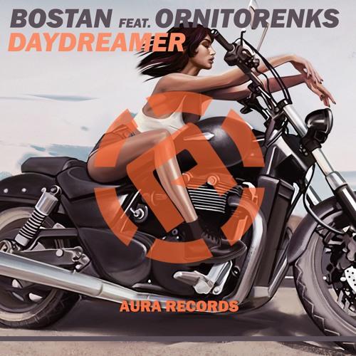 Bostan Feat. Ornitorenks - Daydreamer (Radio Edit)