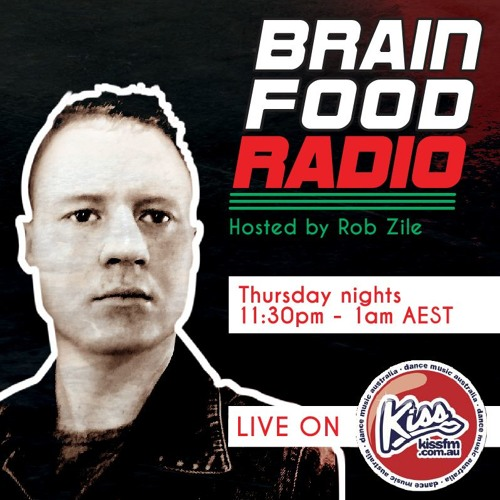 Brain Food Radio hosted by Rob Zile/KissFM/24-05-18/#3 TECHNO GROOVES