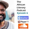 Download African Literary Podcast Episode 6 Mp3
