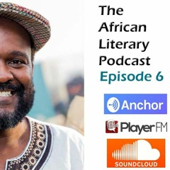 African Literary Podcast Episode 6